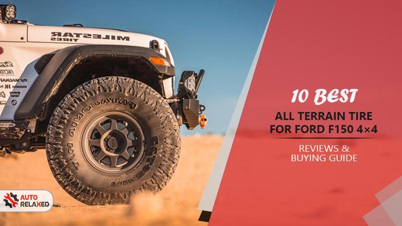 Best All Terrain Tire for Ford F150 4×4