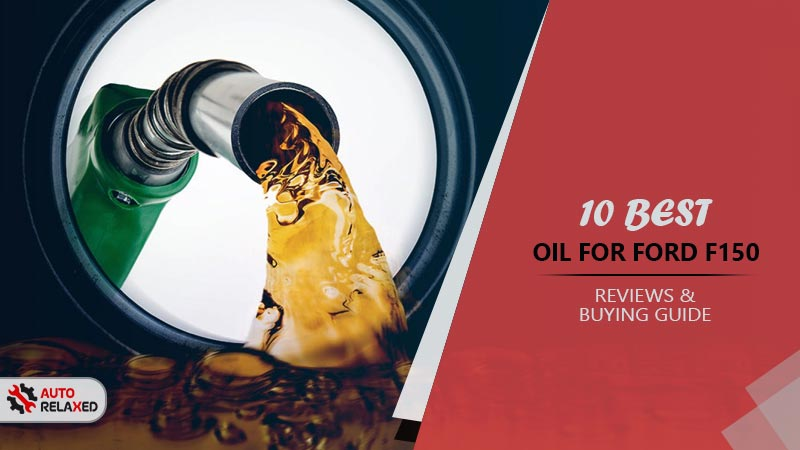 Best Oil for Ford F150